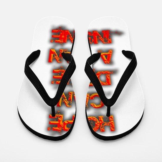 Hope can drive a man insane Flip Flops
