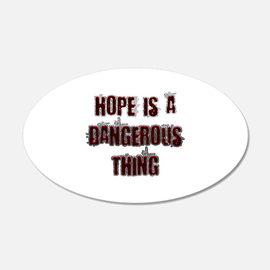 Hope is a dangerous thing Wall Decal