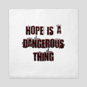 Hope is a dangerous thing Queen Duvet