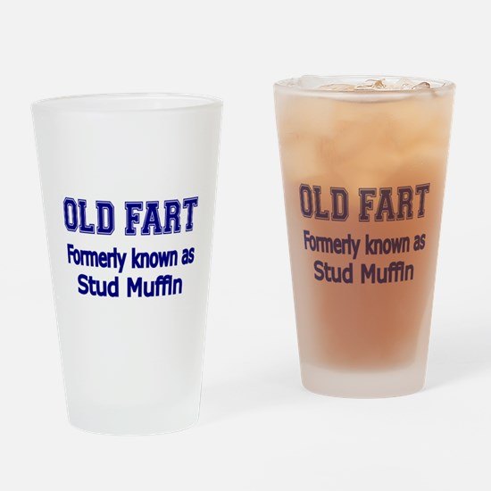 OLD FART Formerly know as Stud Muffin 4 Drinking G