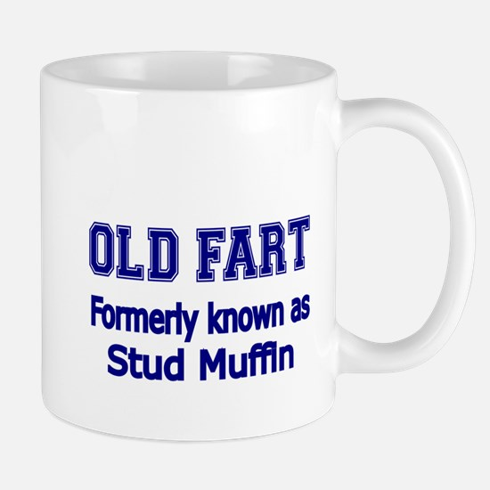 OLD FART Formerly know as Stud Muffin 4 Mugs