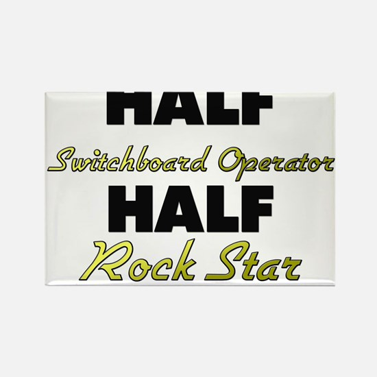 Half Switchboard Operator Half Rock Star Magnets