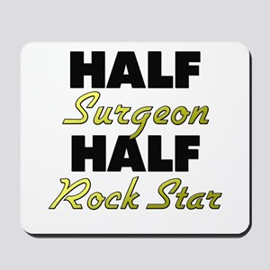 Half Surgeon Half Rock Star Mousepad