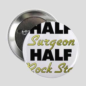 """Half Surgeon Half Rock Star 2.25"""" Button"""