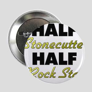 """Half Stonecutter Half Rock Star 2.25"""" Button"""