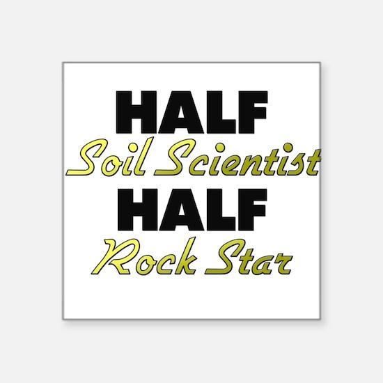 Half Soil Scientist Half Rock Star Sticker