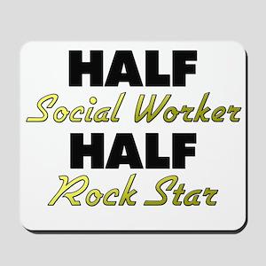 Half Social Worker Half Rock Star Mousepad