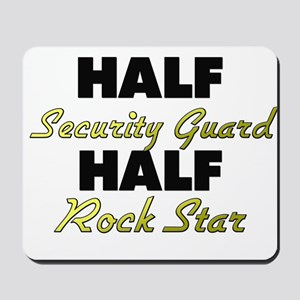 Half Security Guard Half Rock Star Mousepad