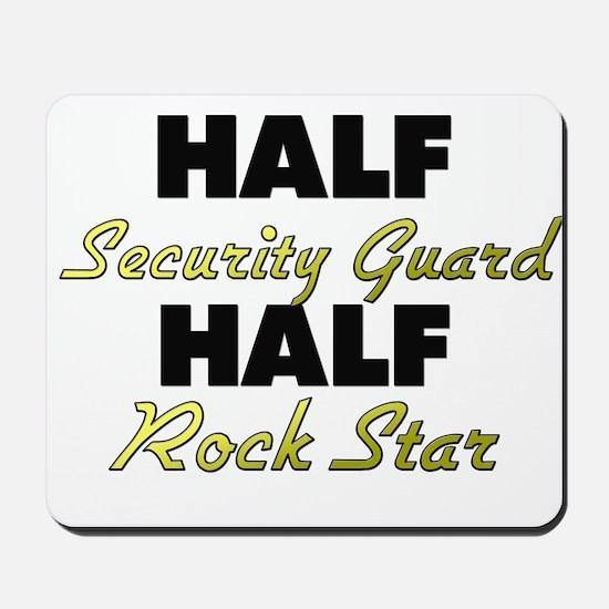Half Security Guard Half Rock Star Mousepad