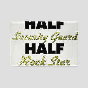 Half Security Guard Half Rock Star Magnets