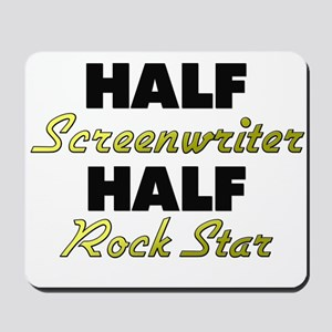 Half Screenwriter Half Rock Star Mousepad