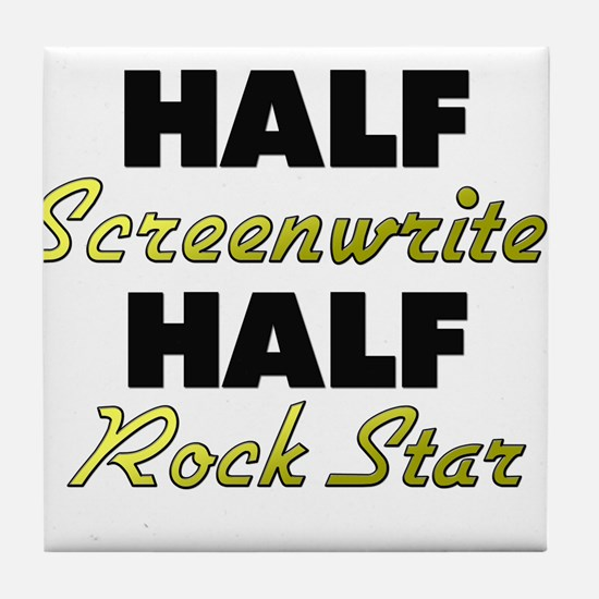 Half Screenwriter Half Rock Star Tile Coaster
