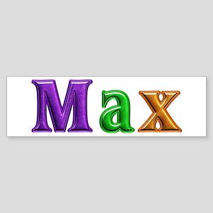 Max Shiny Colors Bumper Sticker