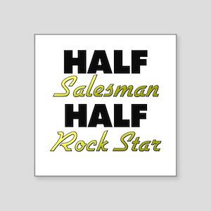 Half Salesman Half Rock Star Sticker