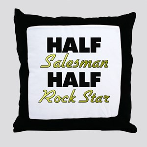 Half Salesman Half Rock Star Throw Pillow