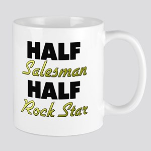 Half Salesman Half Rock Star Mugs