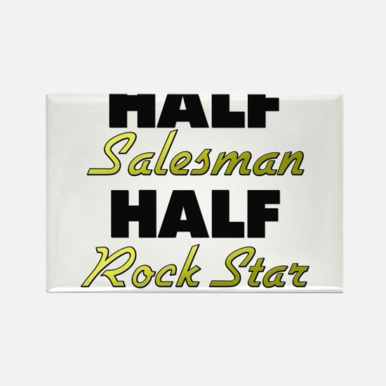 Half Salesman Half Rock Star Magnets