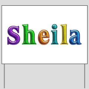 Sheila Shiny Colors Yard Sign