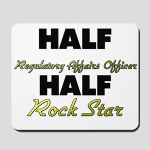 Half Regulatory Affairs Officer Half Rock Star Mou