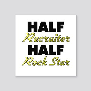 Half Recruiter Half Rock Star Sticker