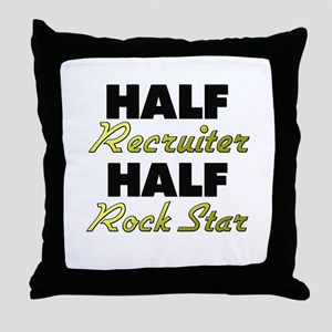 Half Recruiter Half Rock Star Throw Pillow