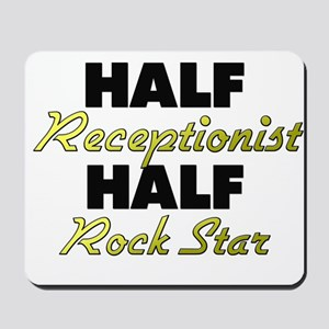 Half Receptionist Half Rock Star Mousepad