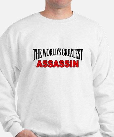 """The World's Greatest Assassin"" Sweatshirt"