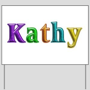 Kathy Shiny Colors Yard Sign