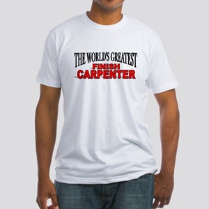 """""""The World's Greatest Finish Carpenter"""" Fitted T-S"""