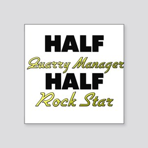 Half Quarry Manager Half Rock Star Sticker