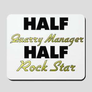 Half Quarry Manager Half Rock Star Mousepad