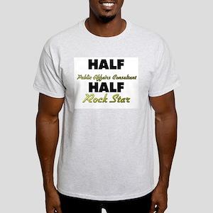 Half Public Affairs Consultant Half Rock Star T-Sh