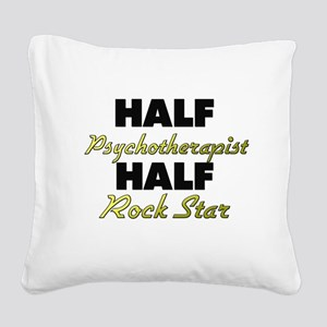 Half Psychotherapist Half Rock Star Square Canvas
