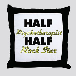 Half Psychotherapist Half Rock Star Throw Pillow