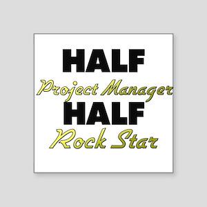 Half Project Manager Half Rock Star Sticker