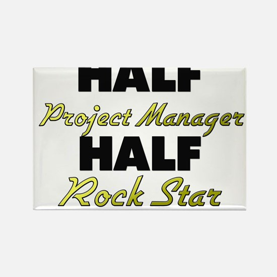 Half Project Manager Half Rock Star Magnets