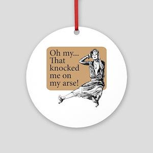 My Arse! - Ornament (Round)