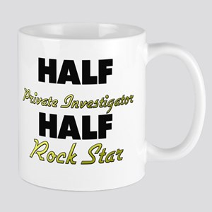Half Private Investigator Half Rock Star Mugs