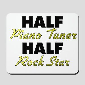 Half Piano Tuner Half Rock Star Mousepad