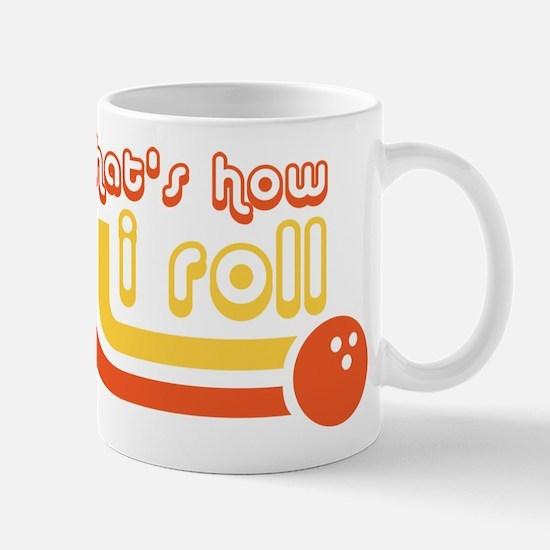 Thats how i roll - Bowling Mugs