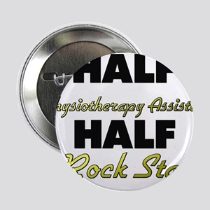 """Half Physiotherapy Assistant Half Rock Star 2.25"""""""