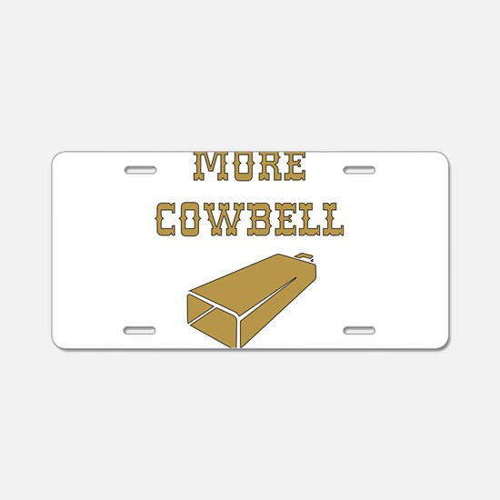More Cowbell - Funny - Music Aluminum License Plat