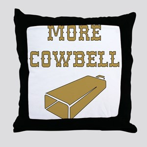 More Cowbell - Funny - Music Throw Pillow