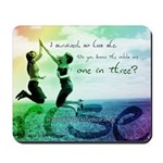 One in Three Mousepad