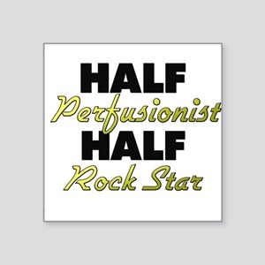 Half Perfusionist Half Rock Star Sticker