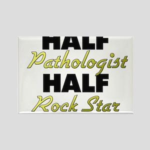 Half Pathologist Half Rock Star Magnets