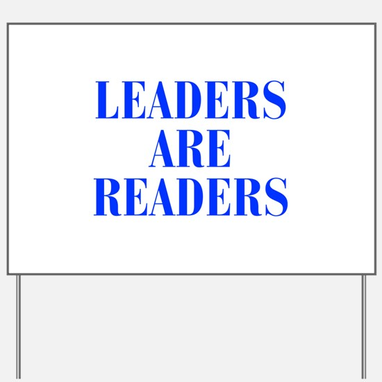 leaders-are-readers-BOD-BLUE Yard Sign