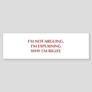 IM-NOT-ARGUING-OPT-RED Bumper Sticker