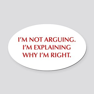 IM-NOT-ARGUING-OPT-RED Oval Car Magnet
