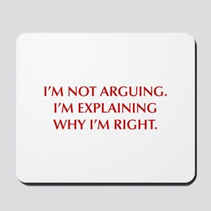 IM-NOT-ARGUING-OPT-RED Mousepad